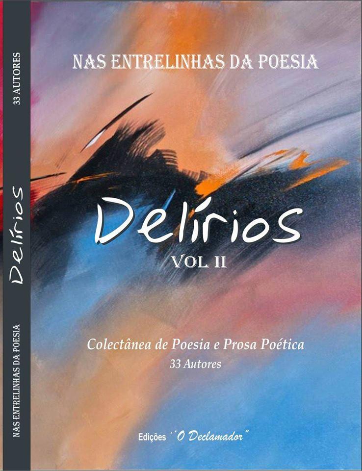 Capa do livro «Delírios - Nas entrelinhas da poesia - Colectânea de Poesia e Prosa Poética», Volume II, de 33 Autores, das Edições «O Declamador»