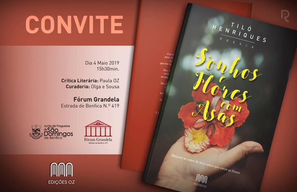 Convite para a apresentação do livro de poesia 'Sonhos e Flores com Asas' de Tiló Henriques no Sábado, 4 de Maio de 2019